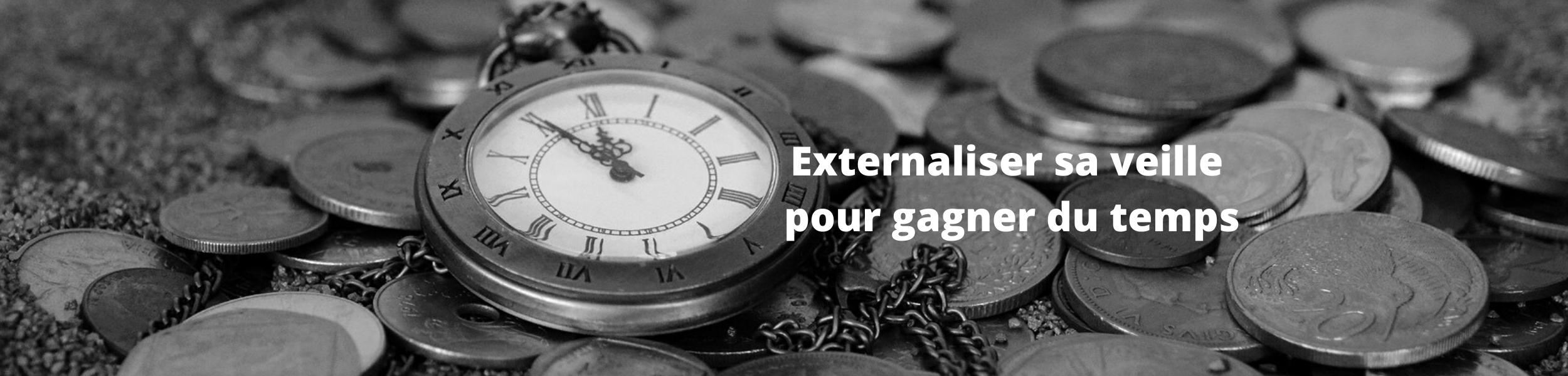 externaliser sa veille pour gagner du temps - le temps c'est de l'argent