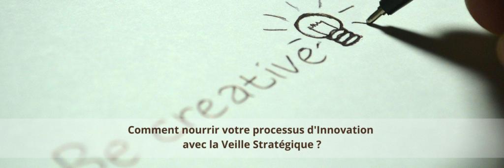 Quels types de veille pour nourrir votre processus d'Innovation avec la Veille Stratégique ?